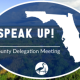 speak up: county delegation meeting